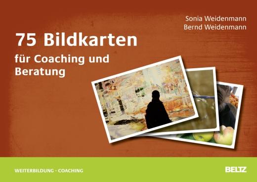 75 Bildkarten für Coaching und Beratung. Bernd Weidenmann, Sonia Weidenmann