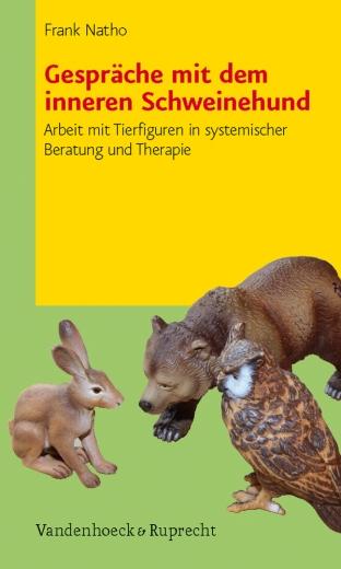 Buch: Gespräche mit dem inneren Schweinehund. Arbeit mit Tierfiguren in systemischer Beratung und Therapie. Frank Natho