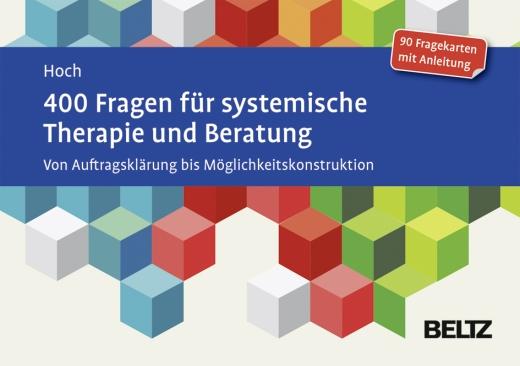 Kartenset: 400 Fragen für systemische Therapie und Beratung. Roman Hoch