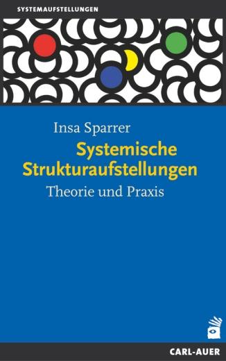 Systemische Strukturaufstellungen Theorie und Praxis. Insa Sparrer, B-Ware