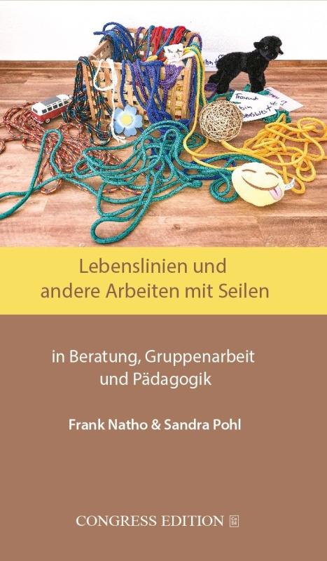 Buch: Lebenslinien und andere Arbeiten mit Seilen in Beratung, Gruppenarbeit und Pädagogik. Frank Natho
